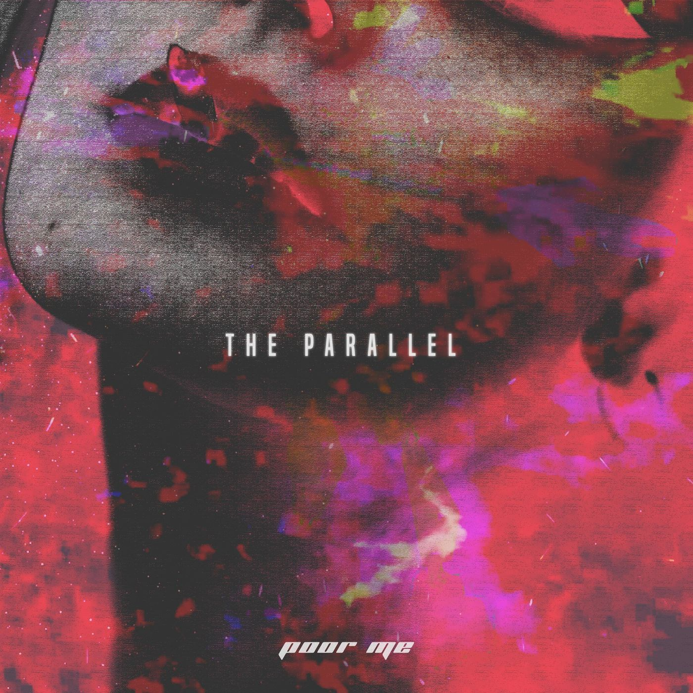 The Parallel - Poor Me [single] (2020)