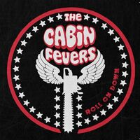 Risultati immagini per the cabin fevers roll on down