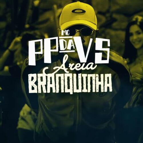 Baixar Música Areia Branquinha – Mc PP da VS (2018) Grátis