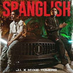 J.I the Prince of N.Y, Myke Towers – Spanglish CD Completo