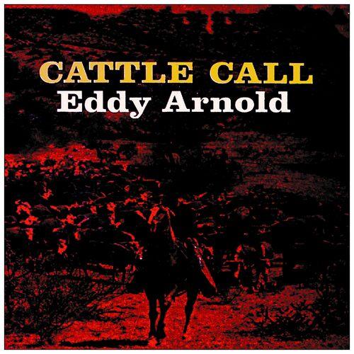 Eddy Arnold Cattle Call Music Streaming Listen On Deezer