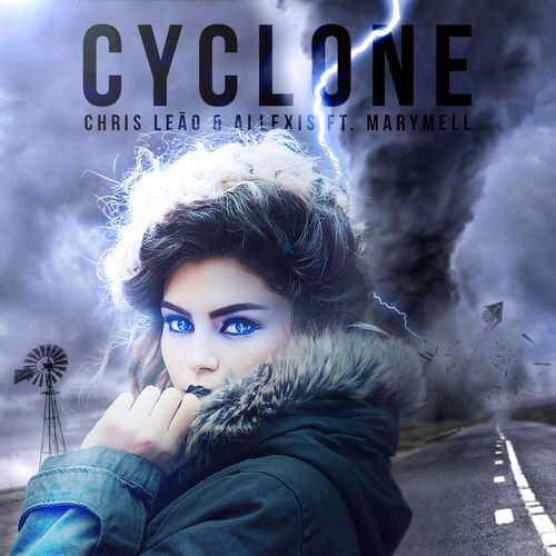 Baixar Single Cyclone – Chris Leão, Allexis, Marymell (2017) Grátis