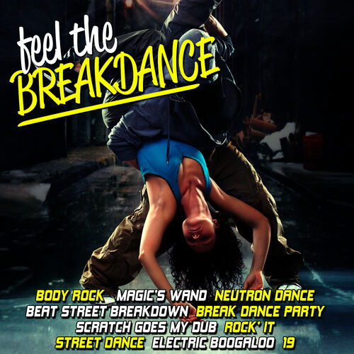 Xtc Planet: Feel the Breakdance - Music Streaming - Listen