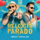 Relógio Parado - As Melhores de Diego & Arnaldo