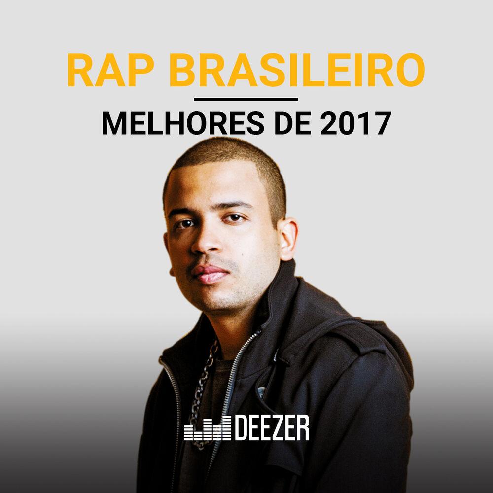 Baixar Rap Brasileiro - Melhores de 2017, Baixar Música Rap Brasileiro - Melhores de 2017 - Vários artistas 2017, Baixar Música Vários artistas - Rap Brasileiro - Melhores de 2017 2017