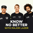 Know No Better with Major Lazer
