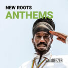 New Roots Anthems