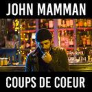 John Mamann - Coups de coeur