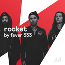ROCKET by FEVER 333