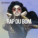 Rap Du Bom - Rap Hits | Hip-Hop 2019
