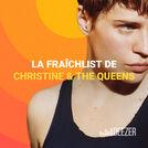 La fraîchlist de Christine & the queens