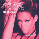 100% Rihanna