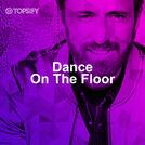 DANCE ON THE FLOOR