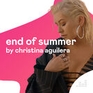 End of Summer by Christina Aguilera