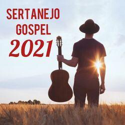 Sertanejo Gospel 2021 (Atualizado) CD Completo