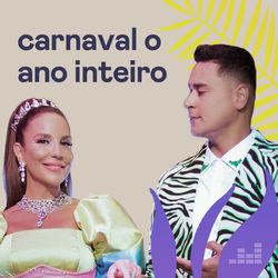 Carnaval o Ano Inteiro 2021 CD Completo