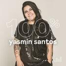 100% Yasmin Santos