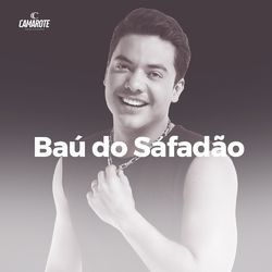 Download BAÚ DO SAFADÃO | Wesley Safadão Das Antigas 2021