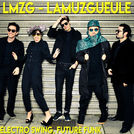 LMZG - Lamuzgueule, GREATEST HITS, ELECTRO SWING
