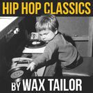 Hip Hop Classics by WAX TAILOR