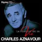 CHARLES AZNAVOUR LA PLAYLIST DE SA VIE