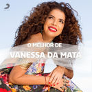 Vanessa da Mata - As Melhores