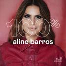 100% Aline Barros