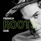 French Roots Dub