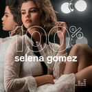 100% Selena Gomez