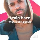 Train Hard with Jason Derulo