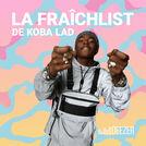 La Fraîchlist de Koba laD