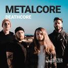 Metalcore/Deathcore