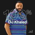 100% DJ Khaled