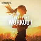 Uplifting Workout