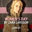 Women\'s Day by Zara Larsson