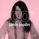 100% Janis Joplin