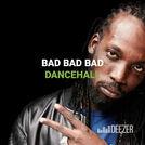 Bad Bad Bad Dancehall