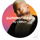 Summer Oasis by J Balvin