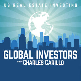 Show cover of Global Investors: Foreign Investing In US Real Estate with Charles Carillo