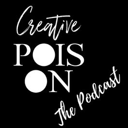 Show cover of CREATIVE POIS-ON PODCAST