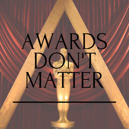 Show cover of Awards Don't Matter