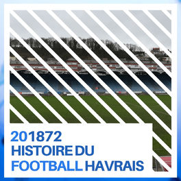 Show cover of 201872, Histoire du football havrais
