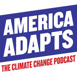 Show cover of America Adapts the Climate Change Podcast