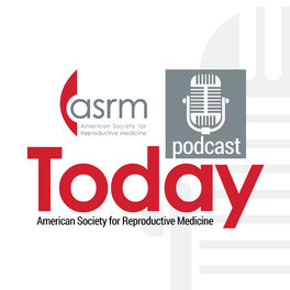 Show cover of ASRM Today Podcast