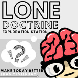 Show cover of Lone Doctrine | Make TODAY Better Than YESTERDAY