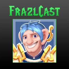 Show cover of FrazlCast - A World of Warcraft Podcast