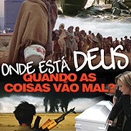 Show cover of Onde Está Deus Quando as Coisas Vão Mal?