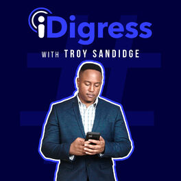Show cover of iDigress with Troy Sandidge