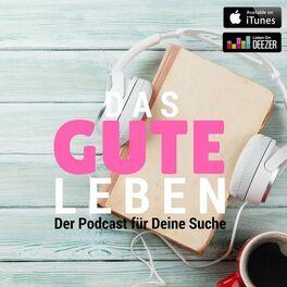 Show cover of Das gute Leben - der Podcast für Deine Suche. (Alle Shows)