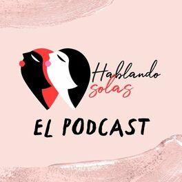 Episode cover of Hablando Solas- Episodio 20: Sólo es un té